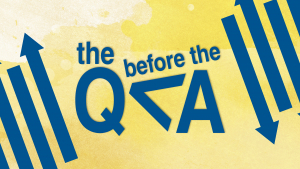 The (Q) Before the (A)