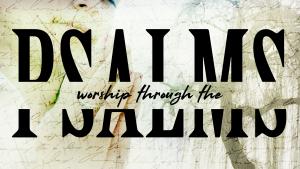 Worship Through the Psalms