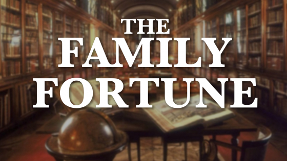 The Family Fortune