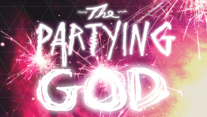 The Partying God